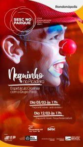 Espetáculo circense | Nequinho no picadeiro @ Praça da NC Imóveis - Jardim da Mata I - Rondonópolis