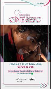 "Cine Sesc: ""Jonas e o Circo sem Lona"". @ Unidade Descentralizada do Sesc (Grupo Espírita Fabiano de Cristo)."