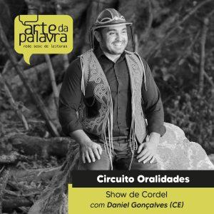 Arte da Palavra - Circuito Oralidades – Show de Cordel com Daniel Gonçalves (CE) @ Live no Facebook/YouTube Sesc MT e Arte da Palavra