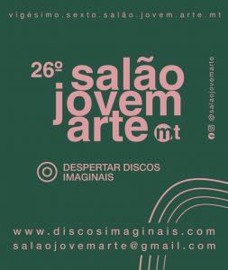 Exposição do 26° Salão Jovem Arte de Mato Grosso @ Galeria de Artes Visuais do Sesc Arsenal